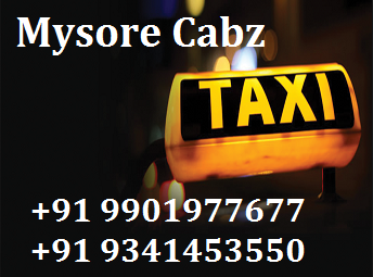 mysore outstation taxi +91 9341453550 / +91 9901977677