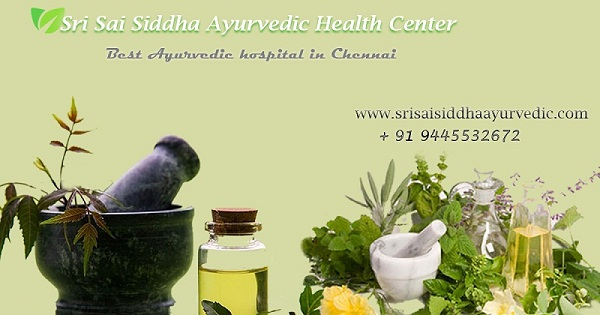 Best Siddha A-Z  Ayurvedic treatments in Chennai